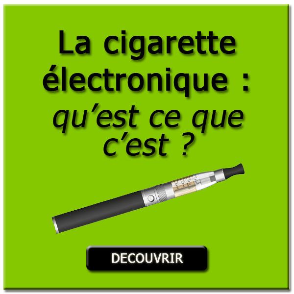 La cigarette électronique, qu'est ce que c'est ?